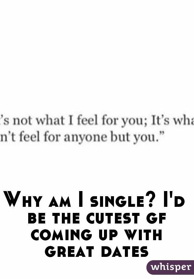 why im i single