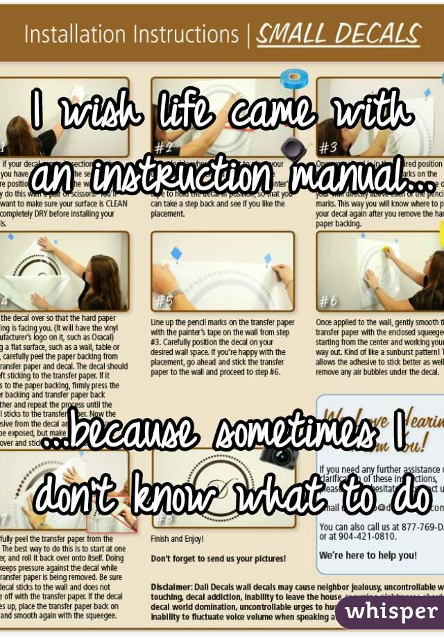 I Wish Life Came With An Instruction Manual Cause Sometimes