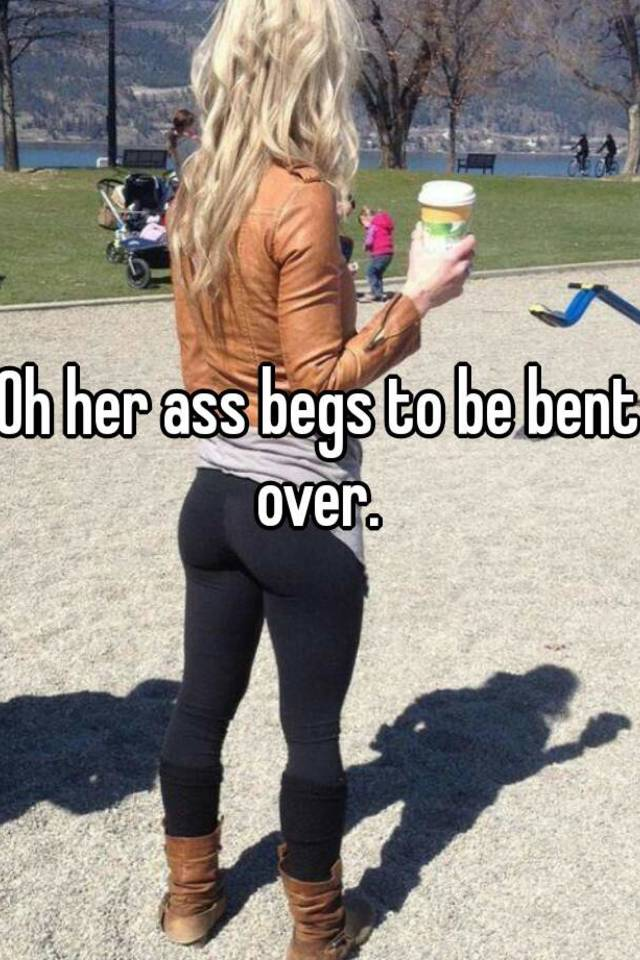 Bent over ass photos