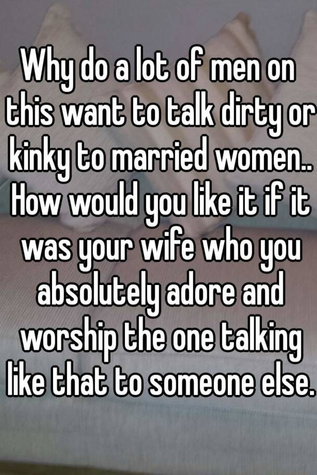 Dirty Talk Someone With To I Want