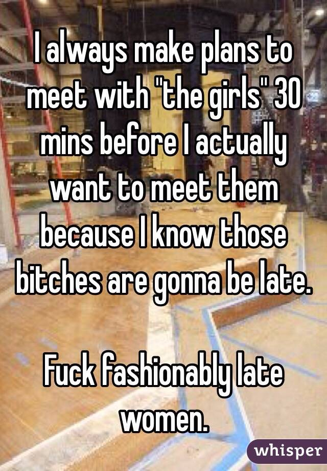 why girls are always late