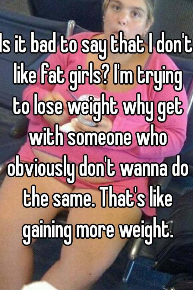 Why i like fat girls
