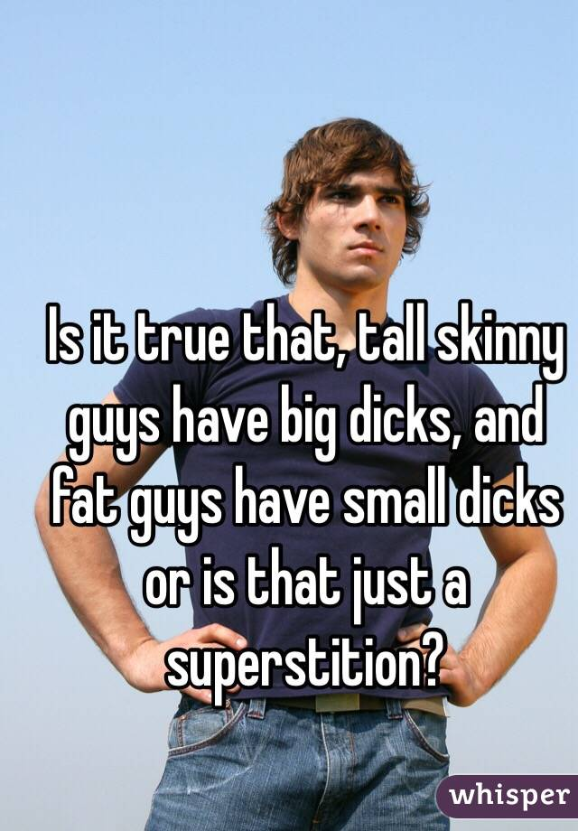 do fat guys have small penis
