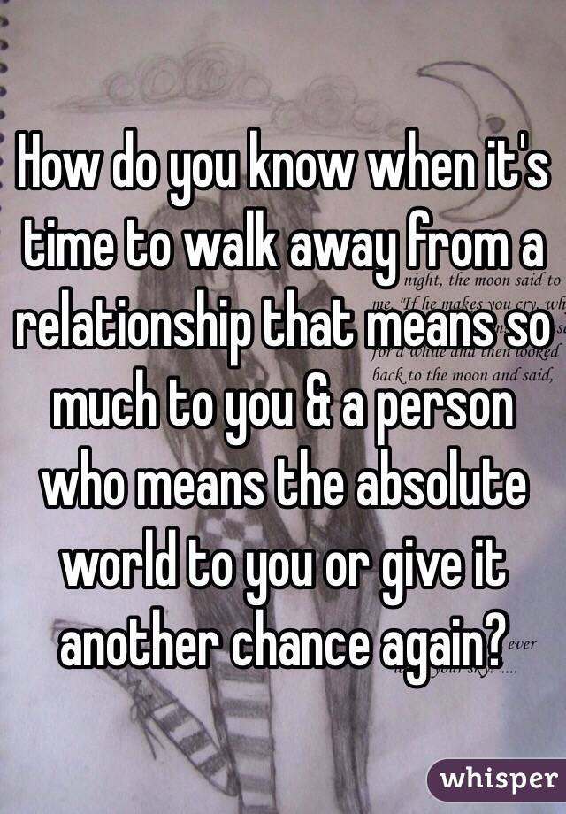 Relationship Away When From Walk Knowing To A