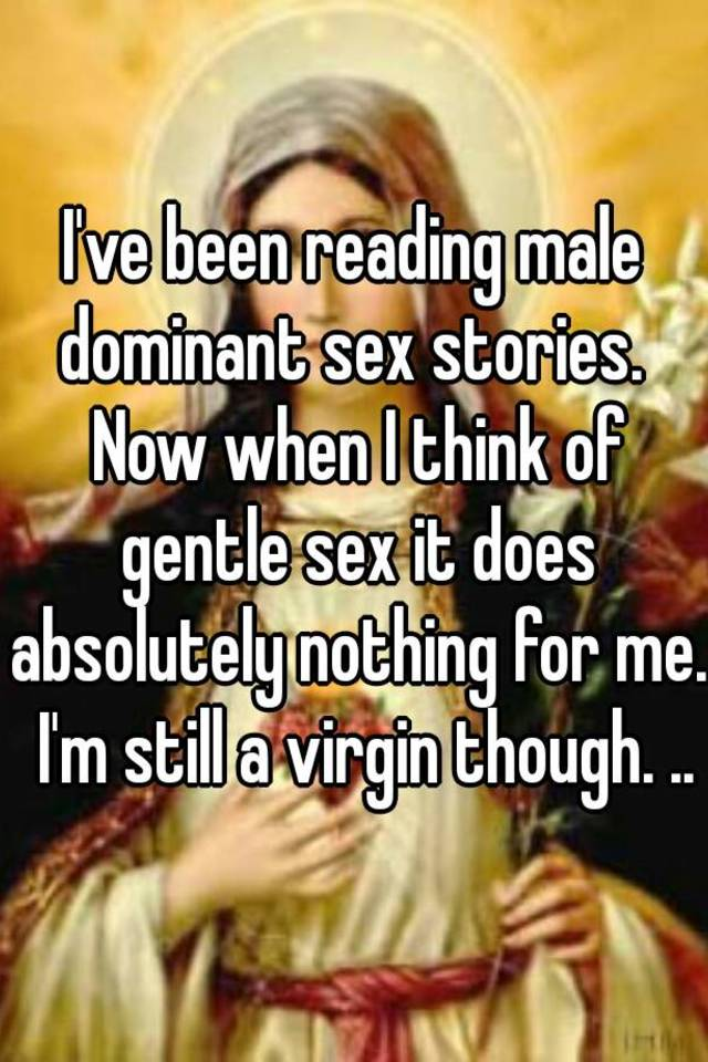 Stories sex Male dominance
