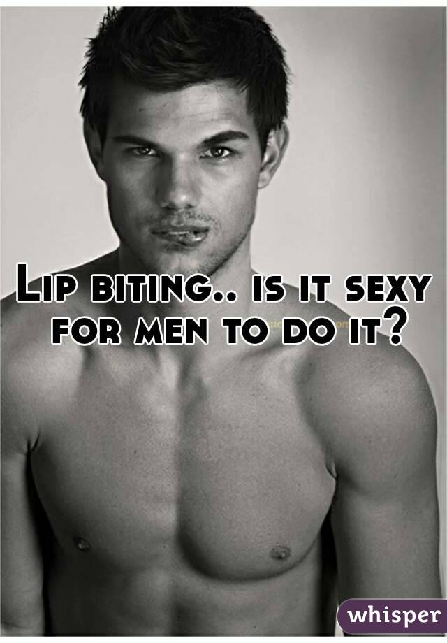 What Does It Mean When Guys Bite Their Lip