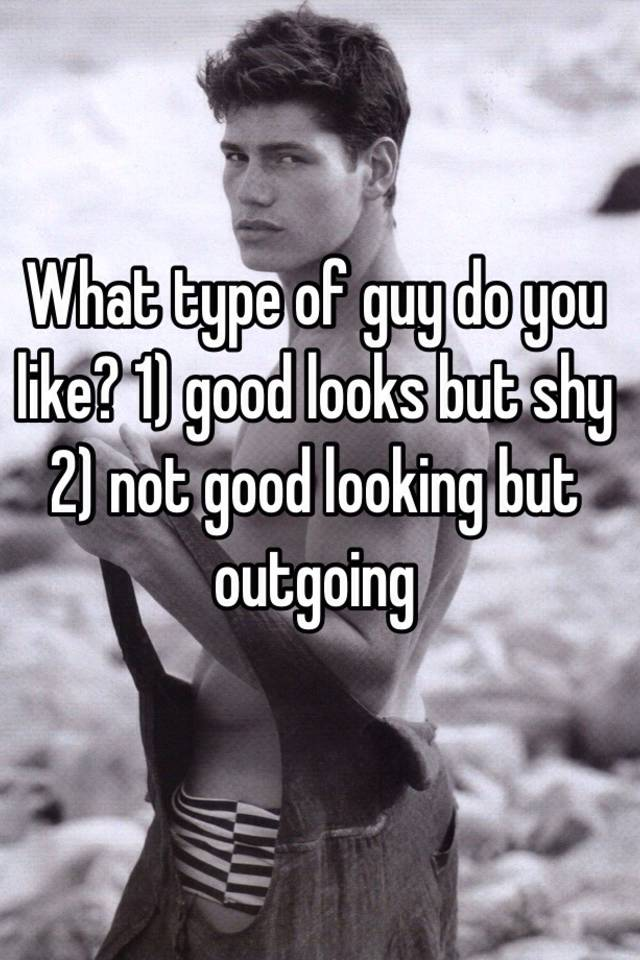 what type of guy do i like