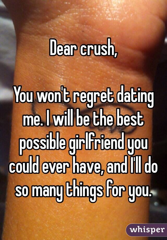 regret not dating more Anyway, my concern about me taking dating so serious is that im worried when im in my late 20's i'll regret not having more fun im stil a virgin, i can't remember the last time i even made out with anyone, never had a serious relationship or dated anyone over a longer period of time.