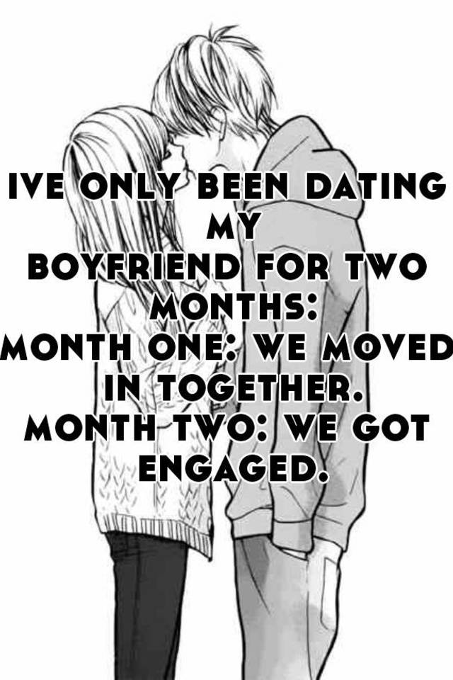 dating for two months