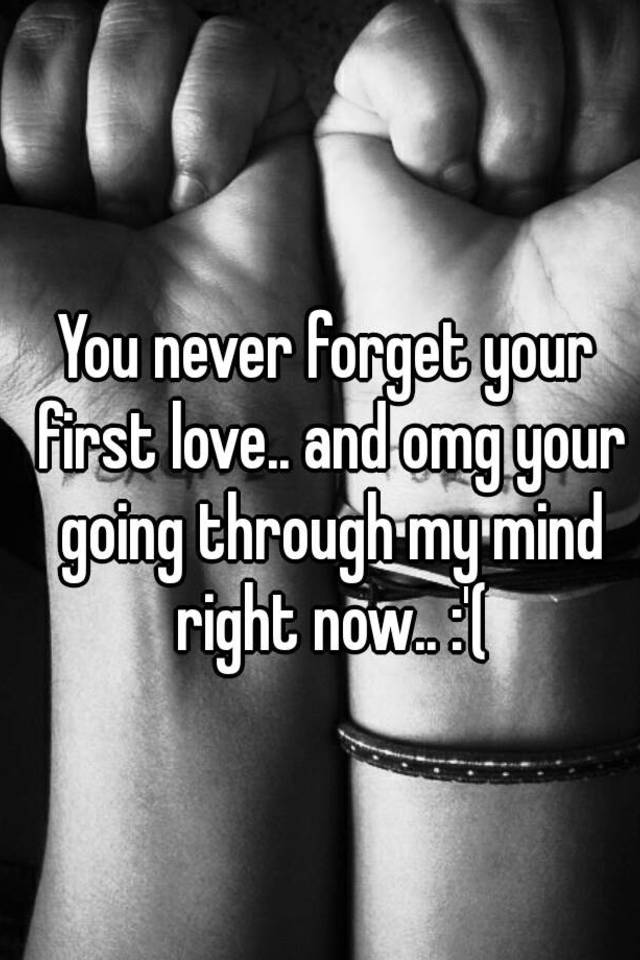 how to forget first love