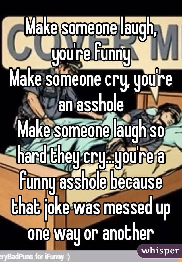 How To Make People Laugh Hard