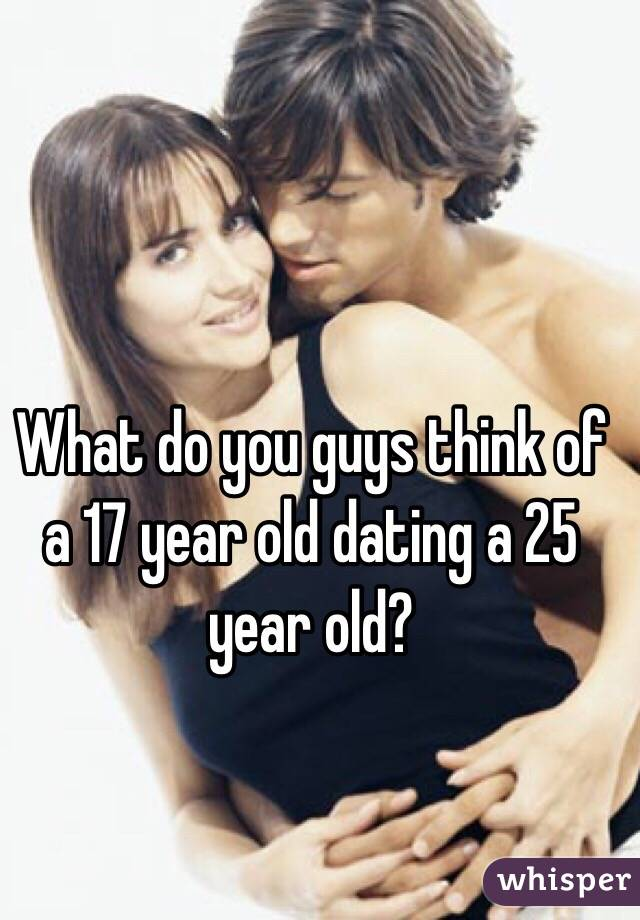 25 and 17 year old dating