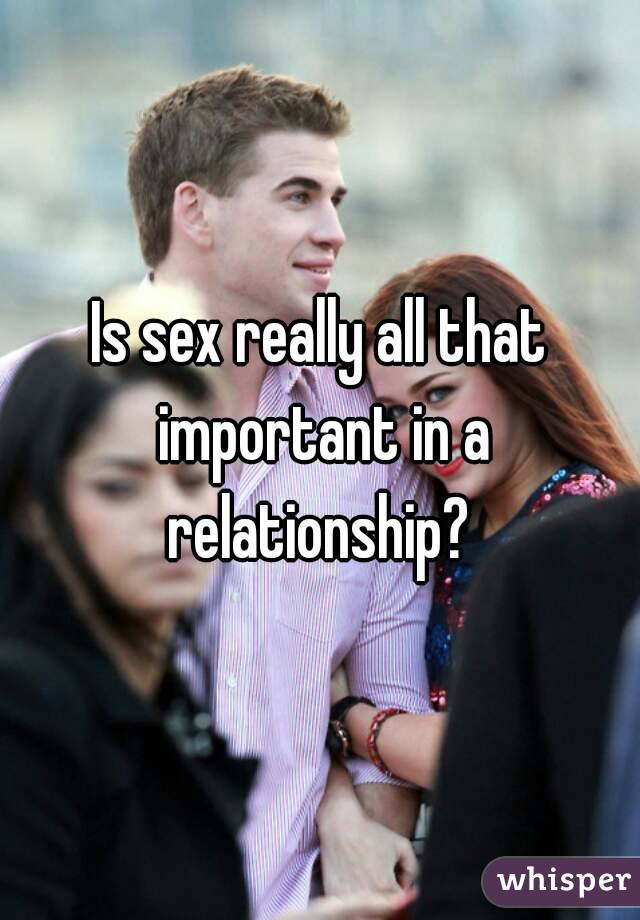 Sex in a relationship is really important