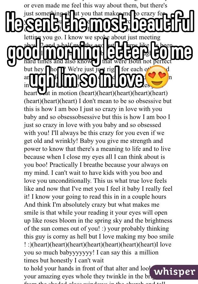 he sent the most beautiful good morning letter to me ugh im so in love