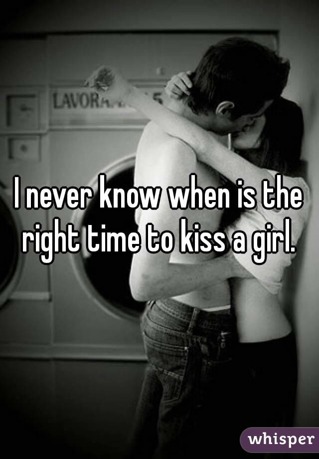 when is it the right time to kiss