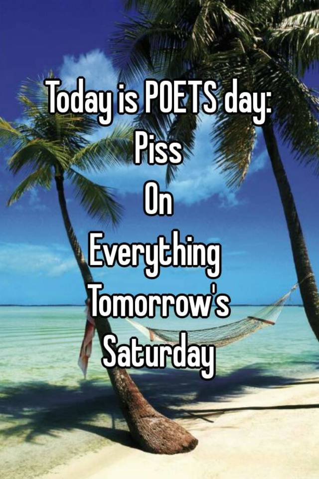 Piss On Everything Tomorrows Saturday