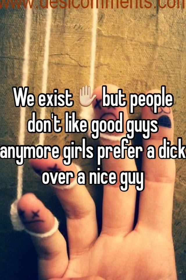 why don t i like nice guys