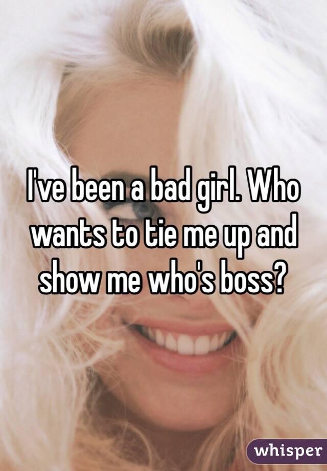 Boss been bad