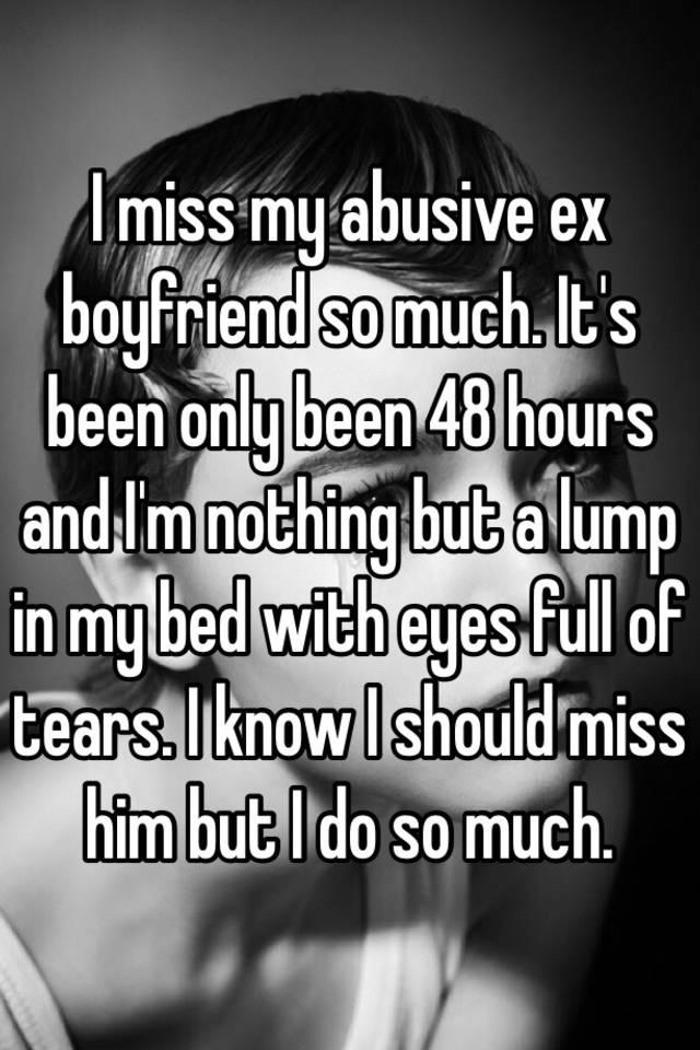 I miss my abusive ex boyfriend