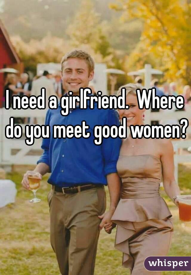 Where to find a good girlfriend