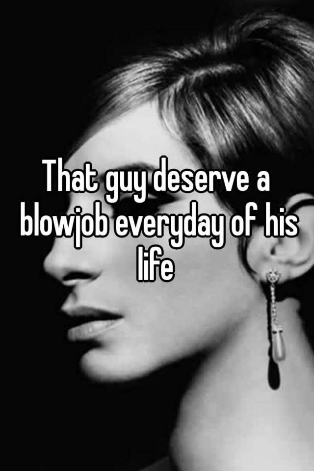 Blowjob every day