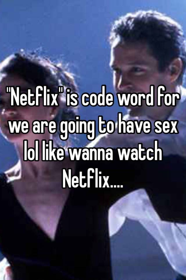 Quite good Code word for sex are