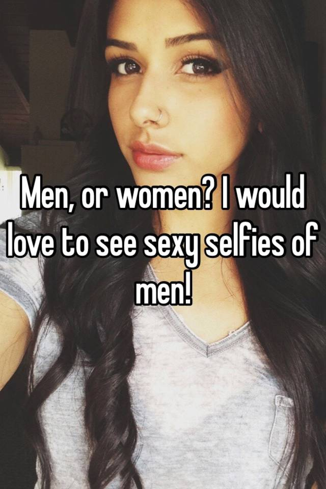 Sexy selfies of men