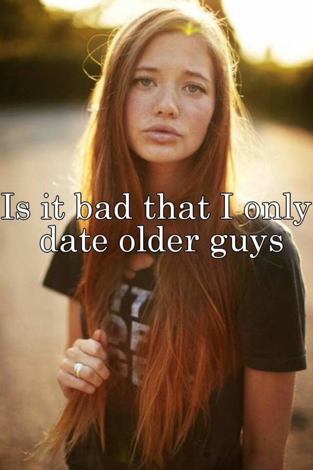is dating older guys bad