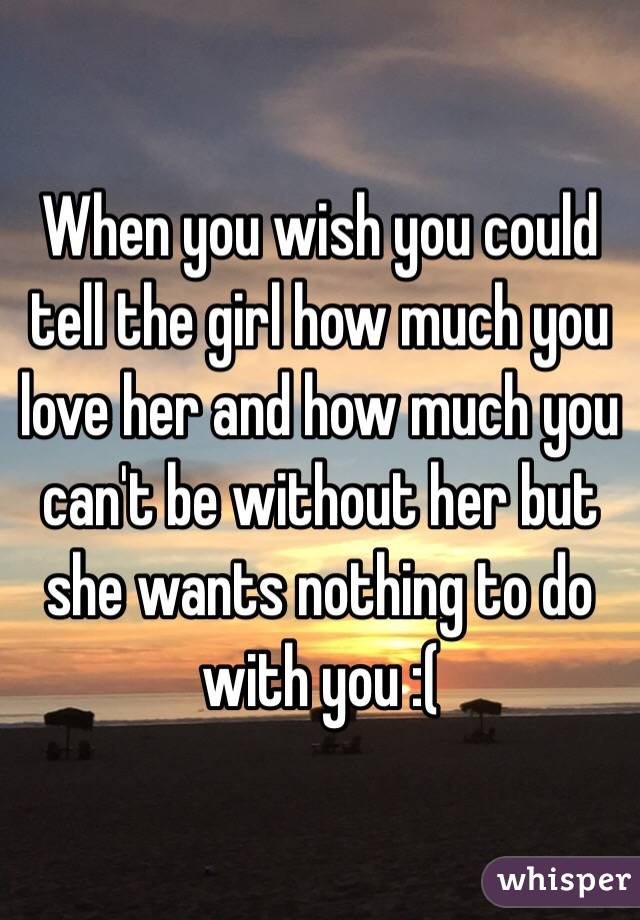 When Do You Tell Her You Love Her