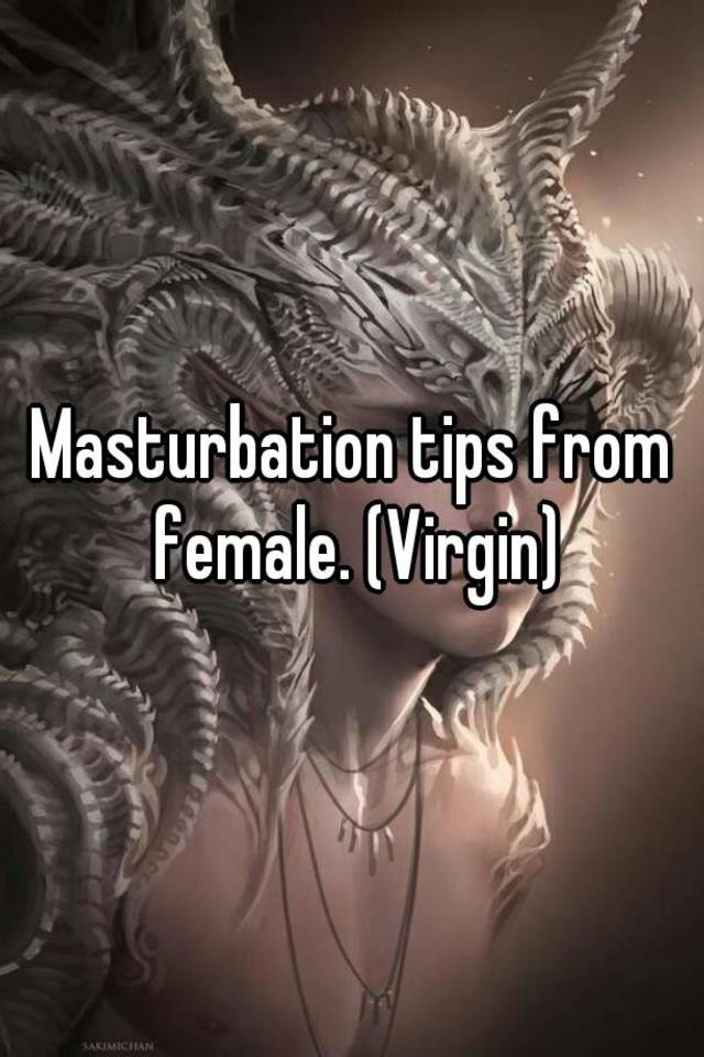Tips Masturbate Virgin