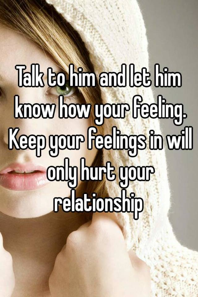 How To Talk About Your Feelings With A Guy