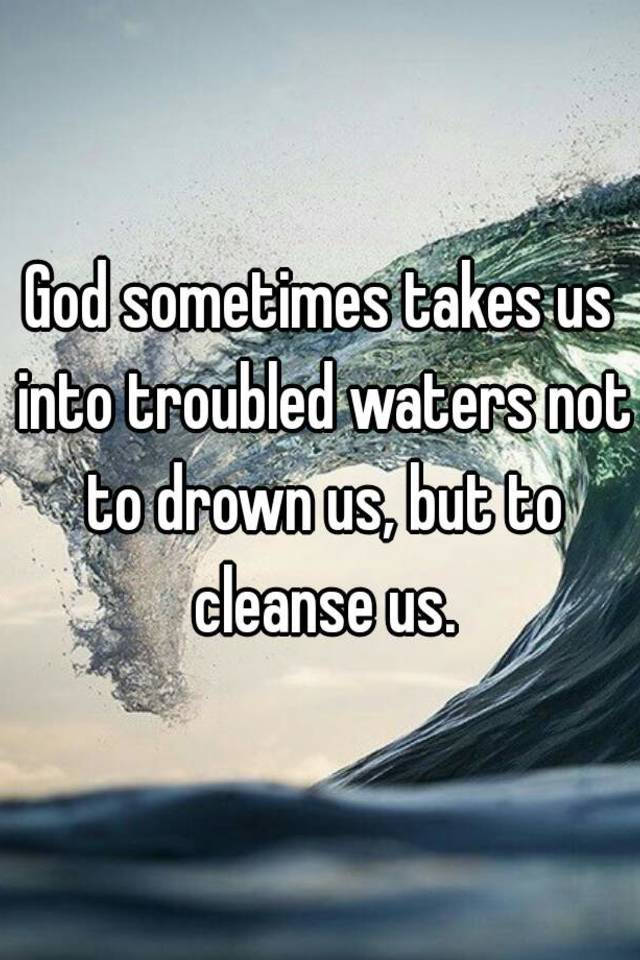 god sometimes takes us into