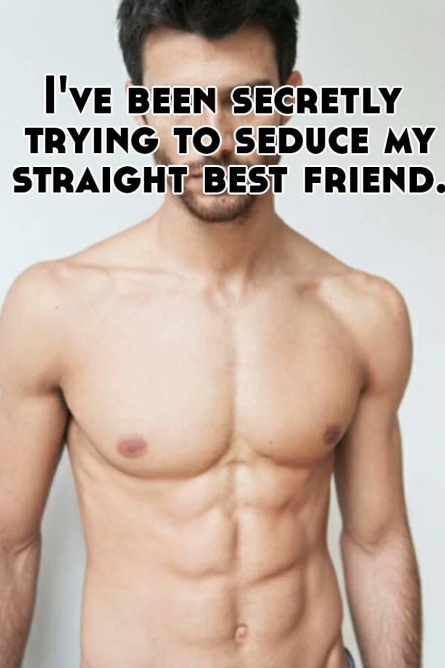 How To Seduce My Straight Friend
