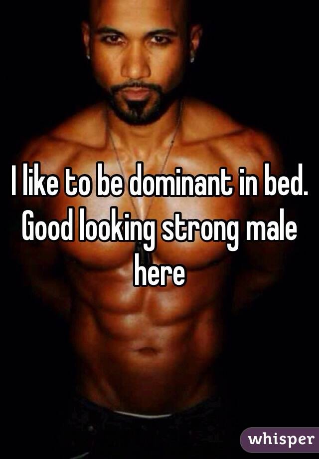 Looking for dominant man
