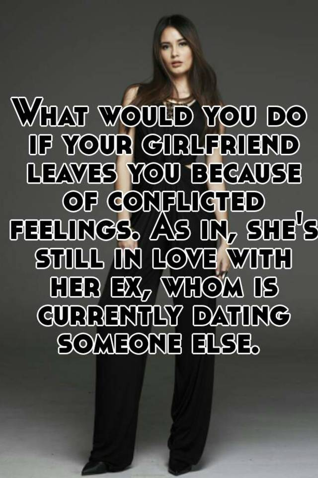 what to do if a girl is dating someone else