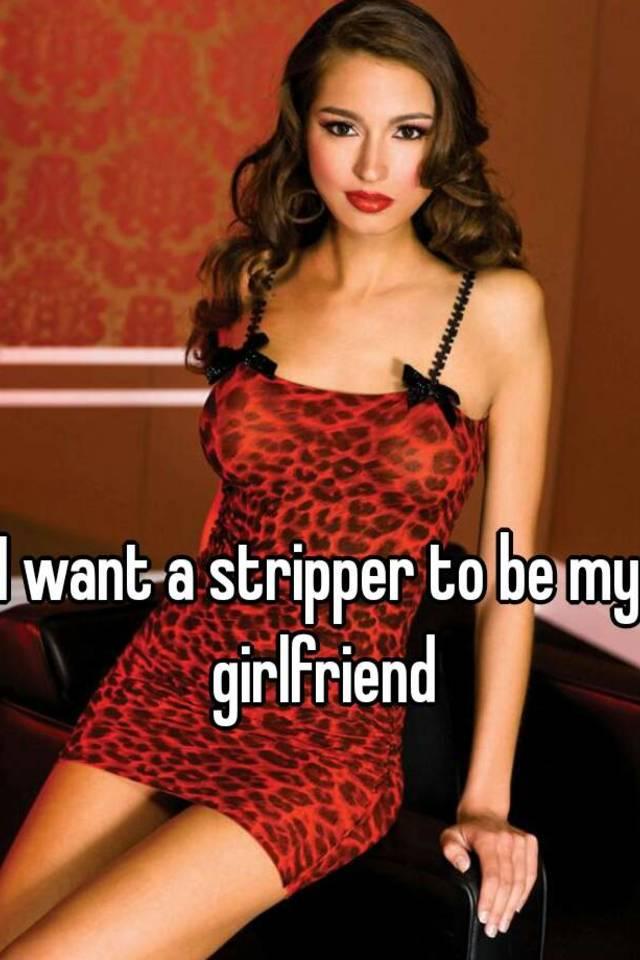 Girlfriend is a stripper