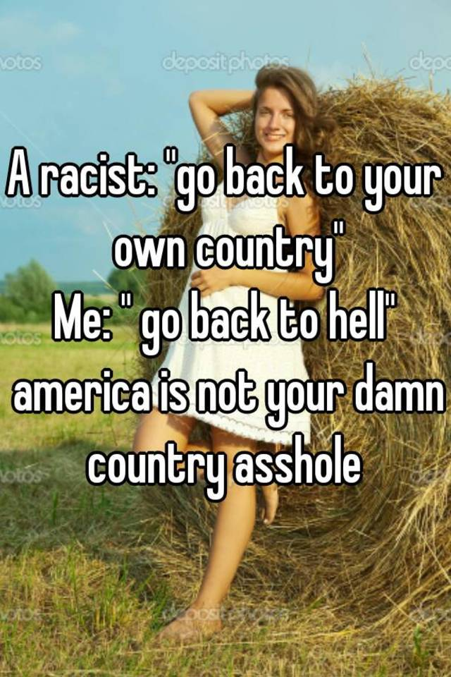 Back to hell asshole