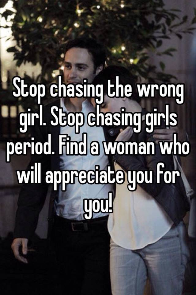 When to stop chasing a girl