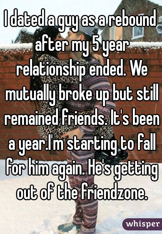 I dated a guy as a rebound after my 5 year relationship