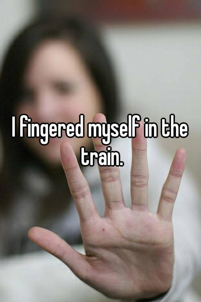 Fingered on a train