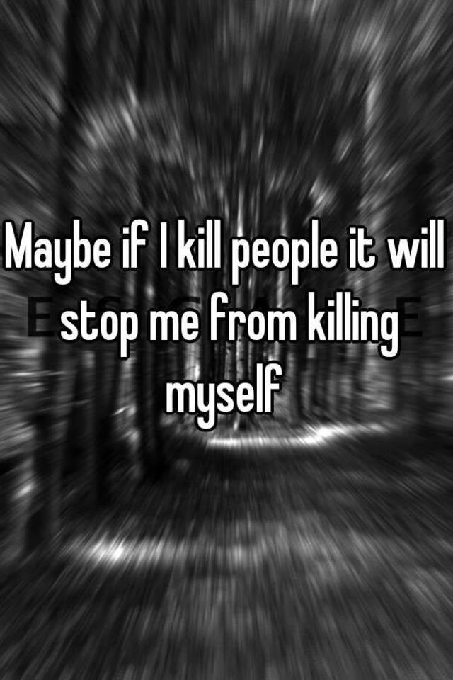 stop me from killing myself
