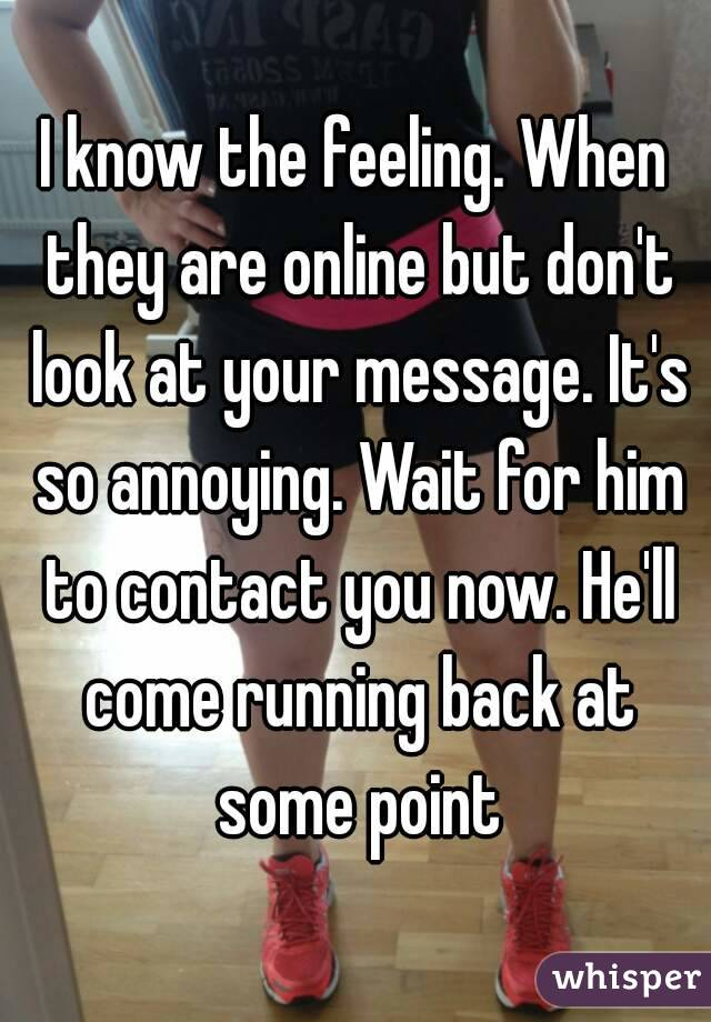 Wait For Him To Contact You