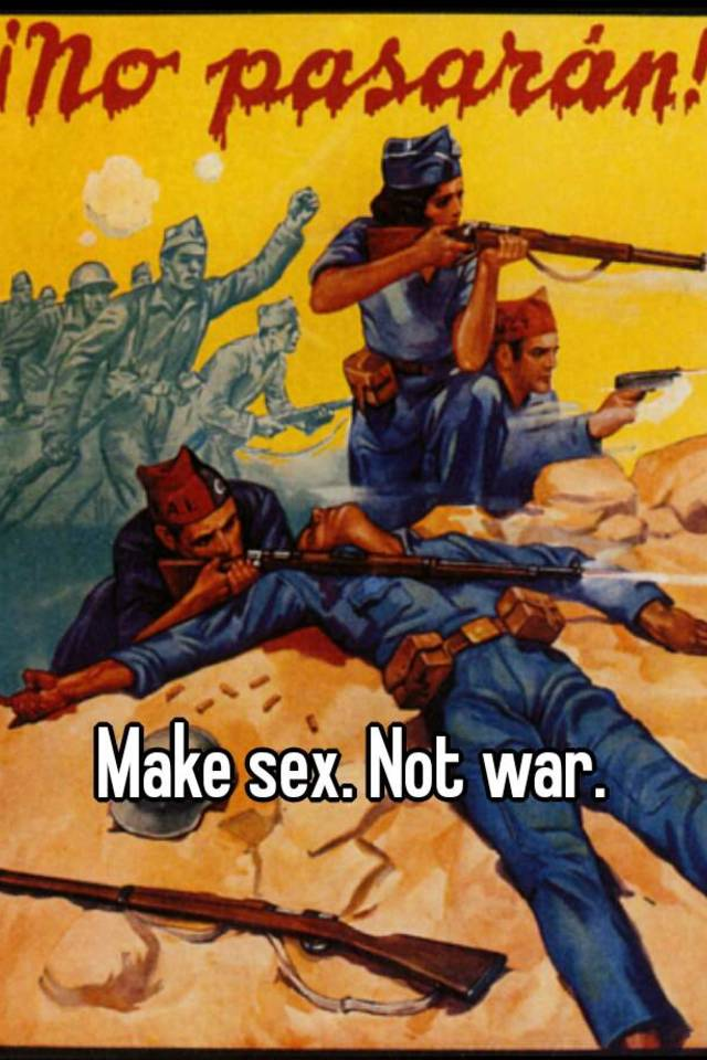 Make sex not war mother