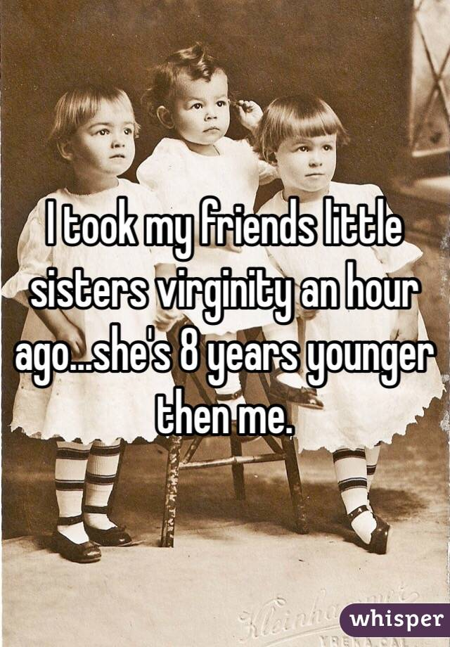 I took my sisters virginity