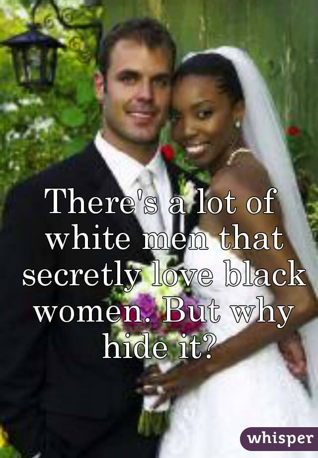 Black women love white men