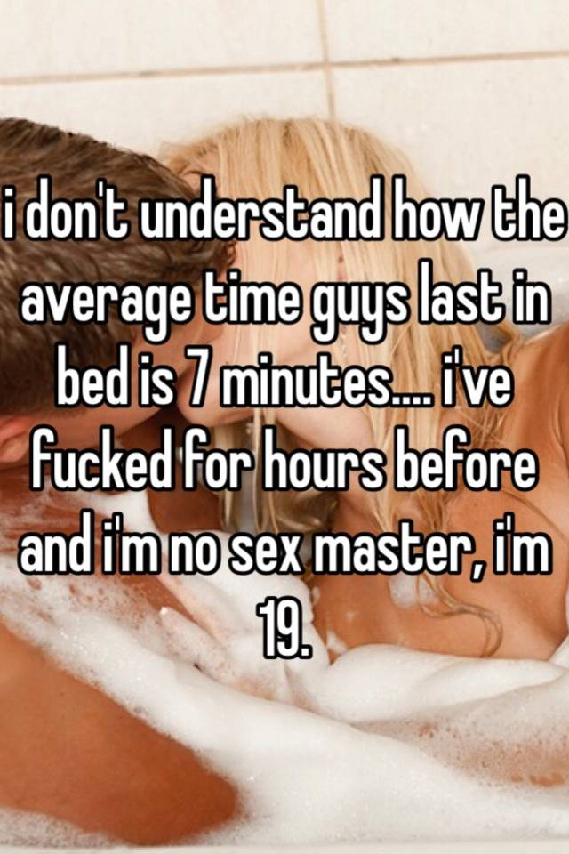 What is the average time guys last in bed