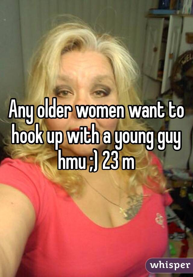 How to hook up with a older woman
