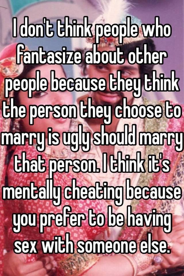 Is fantasizing about someone else cheating