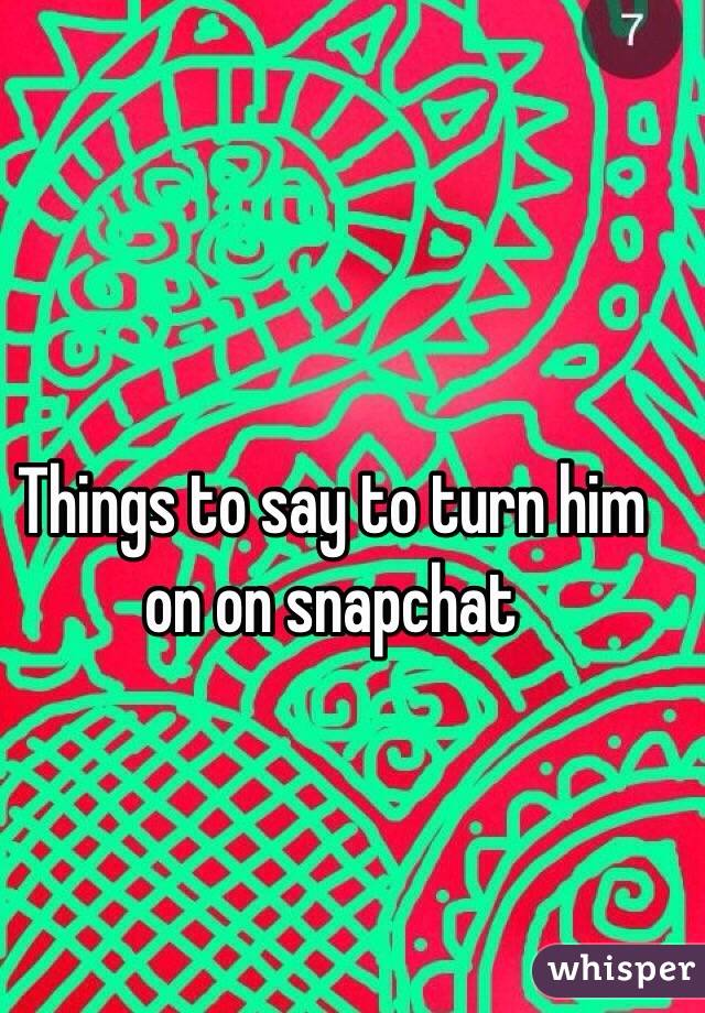 That turn him on things will How to