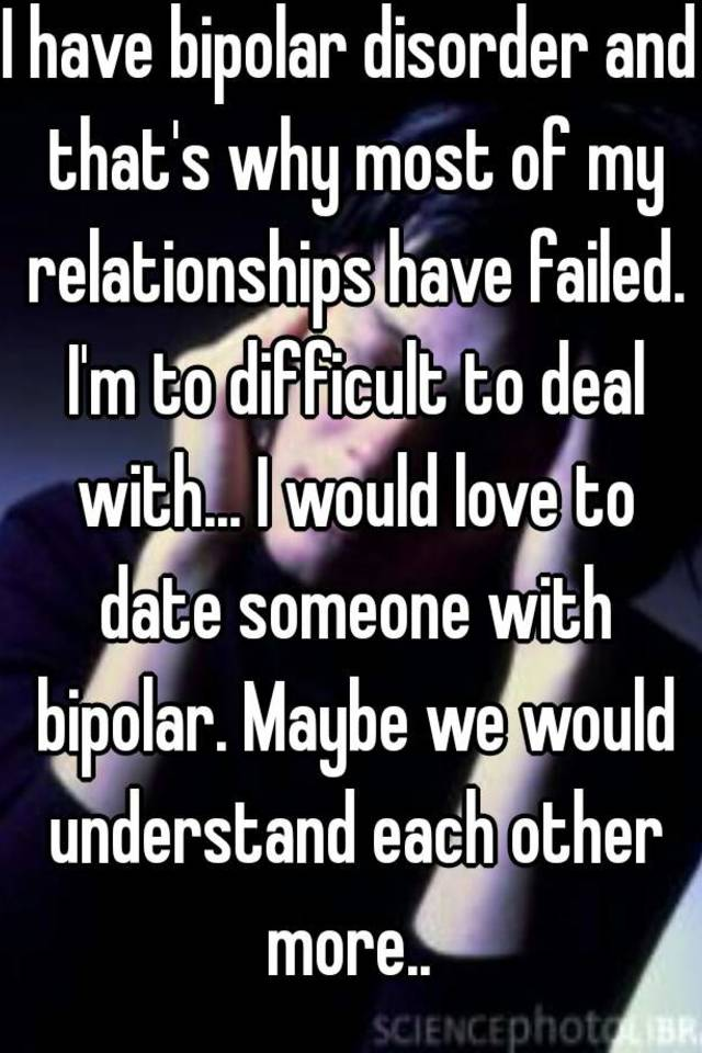 What is it like dating someone with bipolar disorder